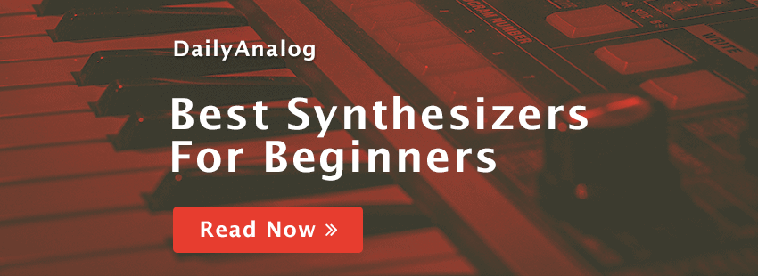 Best Hardware Synthesizers for Beginners